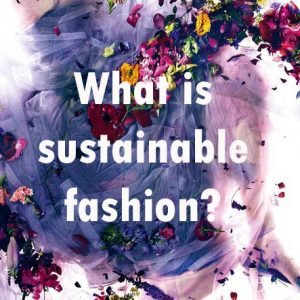 what-is-sustainable-fashion